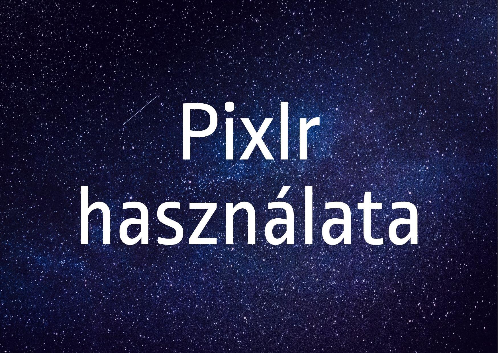 Pixlr használata